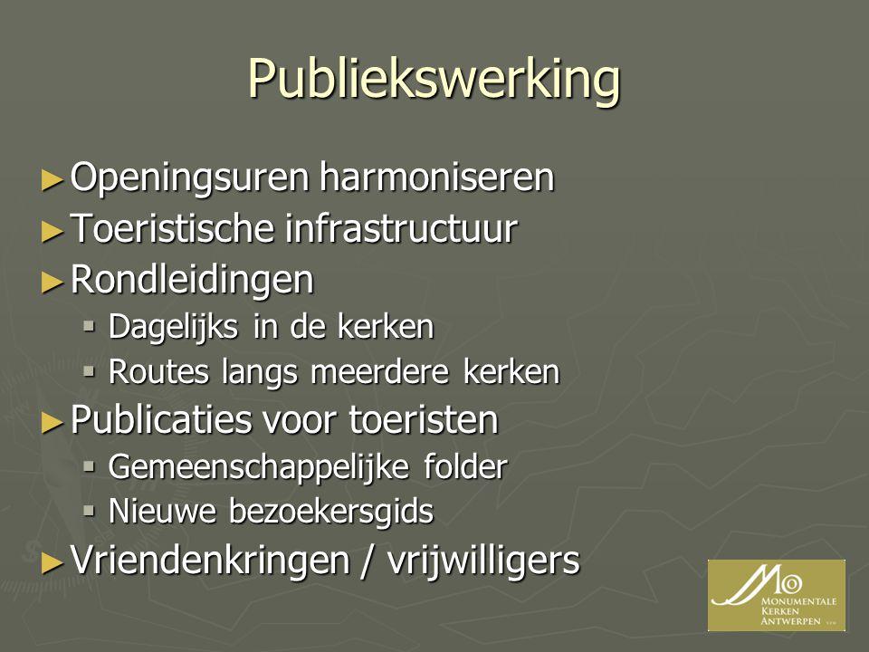 Publiekswerking Openingsuren harmoniseren Toeristische infrastructuur