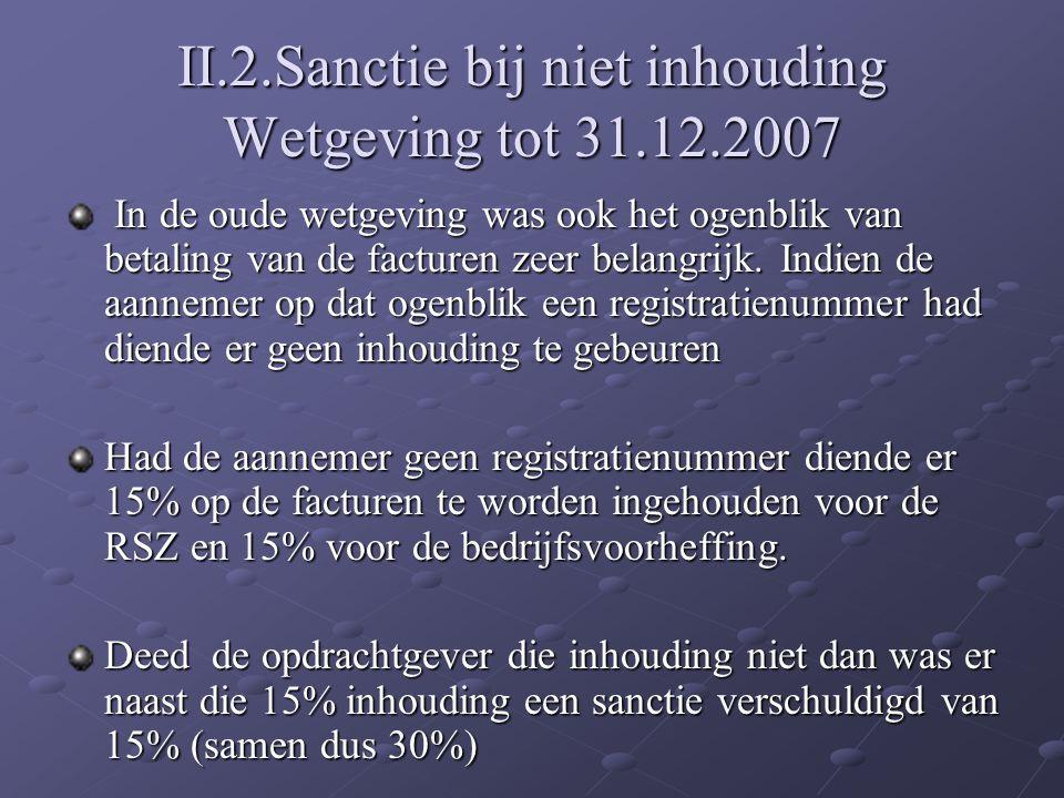 II.2.Sanctie bij niet inhouding Wetgeving tot 31.12.2007