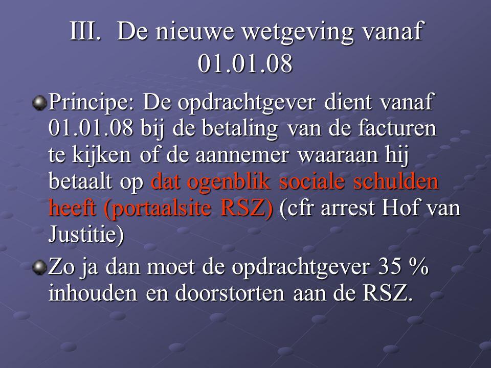 III. De nieuwe wetgeving vanaf 01.01.08