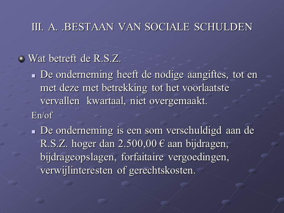 III. A. .BESTAAN VAN SOCIALE SCHULDEN