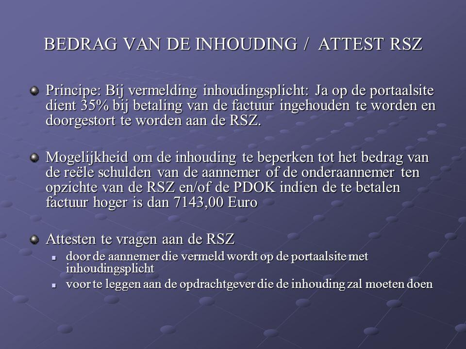 BEDRAG VAN DE INHOUDING / ATTEST RSZ