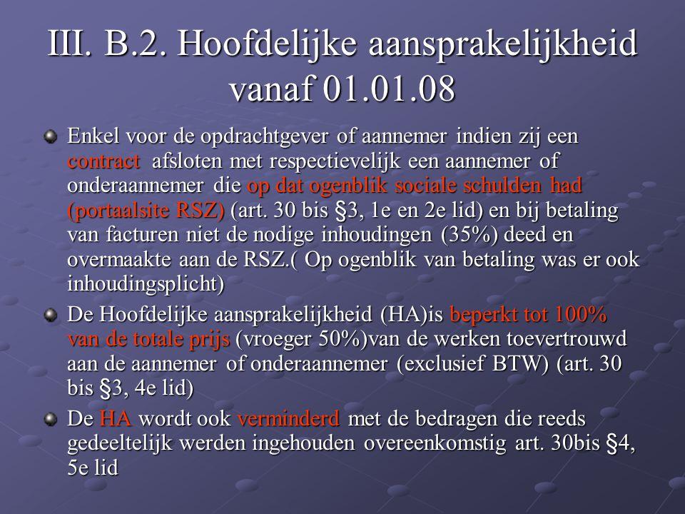 III. B.2. Hoofdelijke aansprakelijkheid vanaf 01.01.08