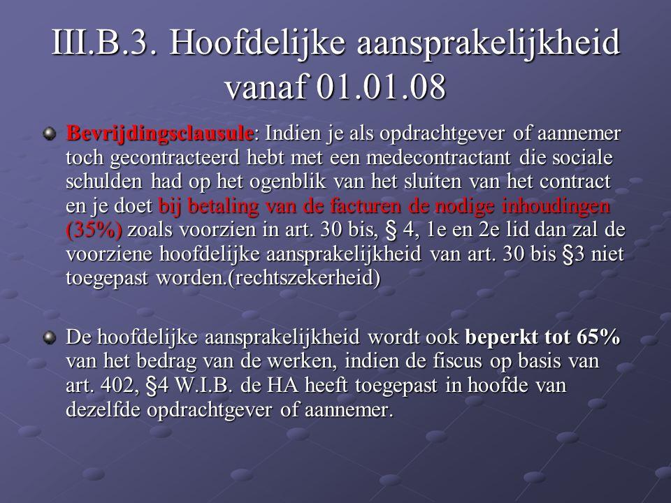 III.B.3. Hoofdelijke aansprakelijkheid vanaf 01.01.08
