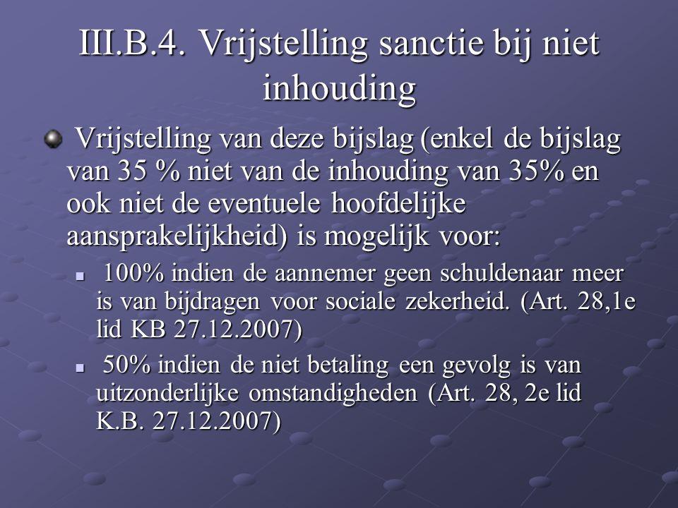 III.B.4. Vrijstelling sanctie bij niet inhouding