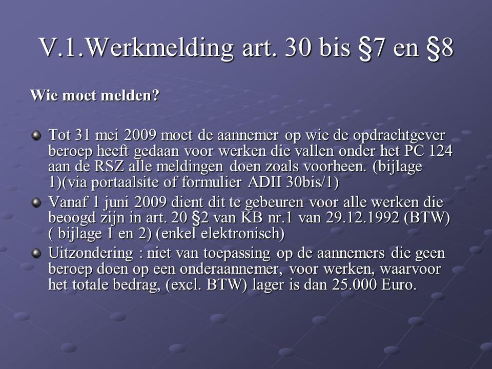 V.1.Werkmelding art. 30 bis §7 en §8