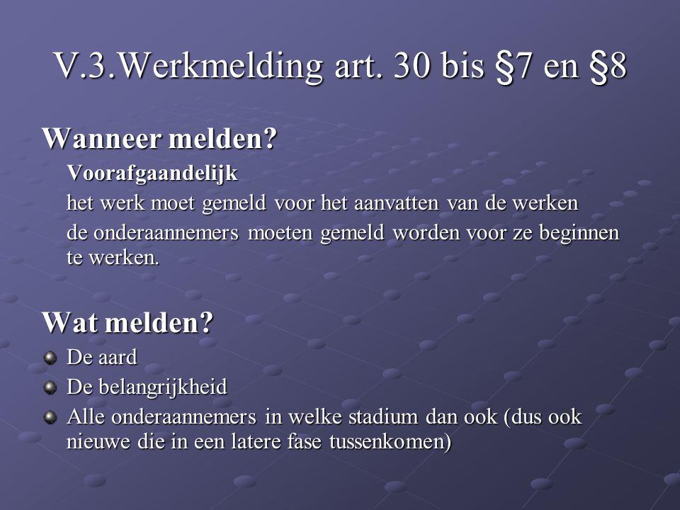 V.3.Werkmelding art. 30 bis §7 en §8
