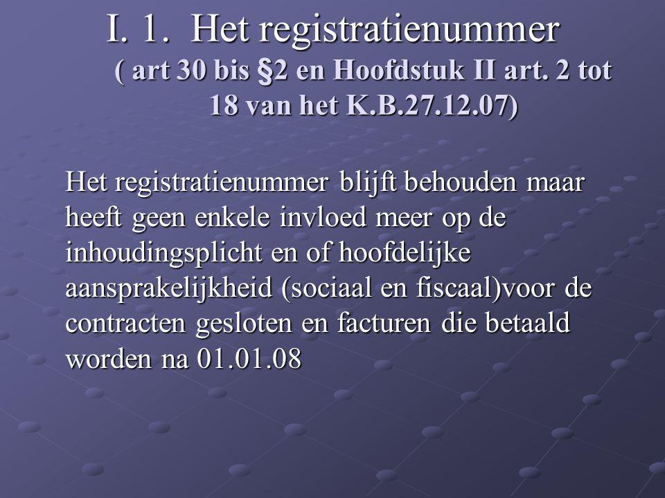 I. 1. Het registratienummer ( art 30 bis §2 en Hoofdstuk II art