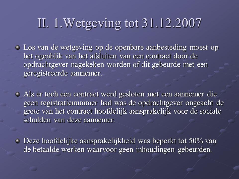 II. 1.Wetgeving tot 31.12.2007
