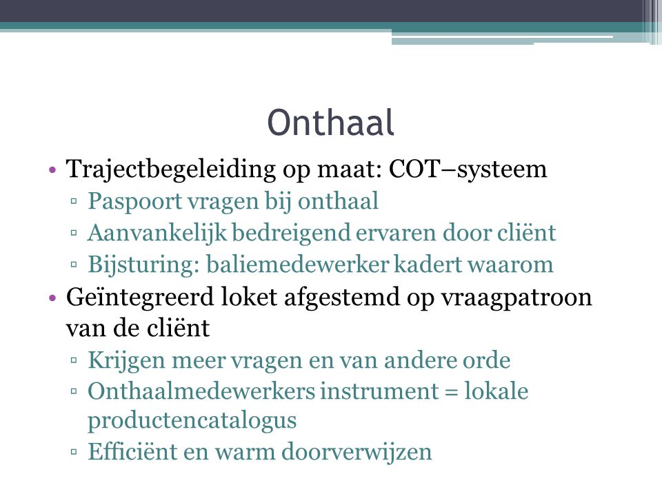 Onthaal Trajectbegeleiding op maat: COT–systeem