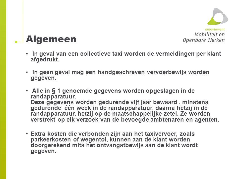 Algemeen In geval van een collectieve taxi worden de vermeldingen per klant afgedrukt.