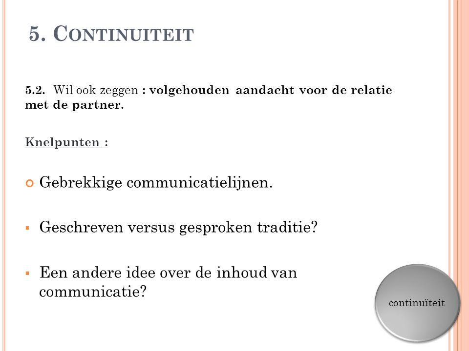 5. Continuiteit Gebrekkige communicatielijnen.