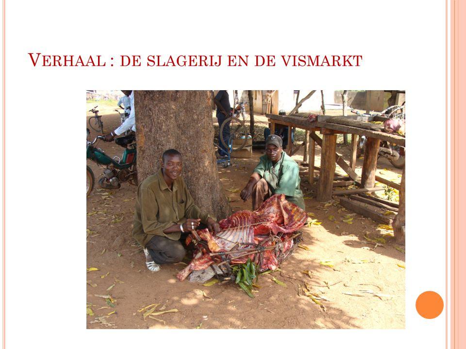 Verhaal : de slagerij en de vismarkt