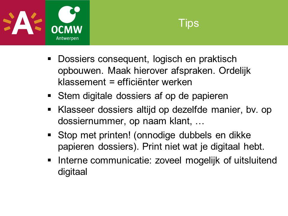 Tips Dossiers consequent, logisch en praktisch opbouwen. Maak hierover afspraken. Ordelijk klassement = efficiënter werken.