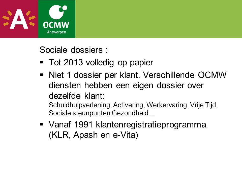 Sociale dossiers : Tot 2013 volledig op papier.