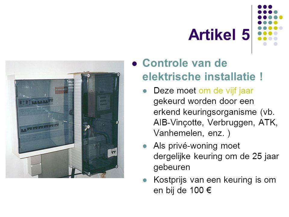 Artikel 5 Controle van de elektrische installatie !