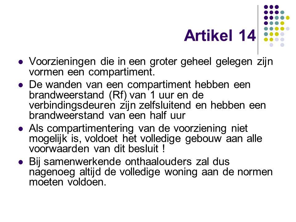 Artikel 14 Voorzieningen die in een groter geheel gelegen zijn vormen een compartiment.