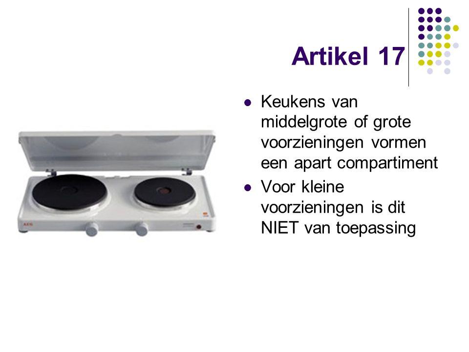 Artikel 17 Keukens van middelgrote of grote voorzieningen vormen een apart compartiment.