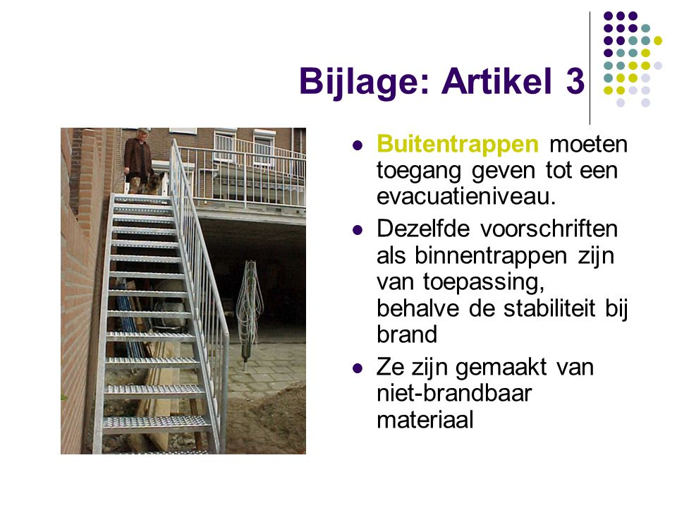 Bijlage: Artikel 3 Buitentrappen moeten toegang geven tot een evacuatieniveau.