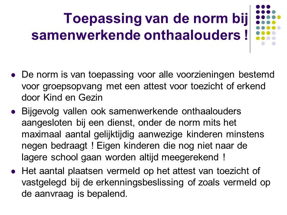 Toepassing van de norm bij samenwerkende onthaalouders !