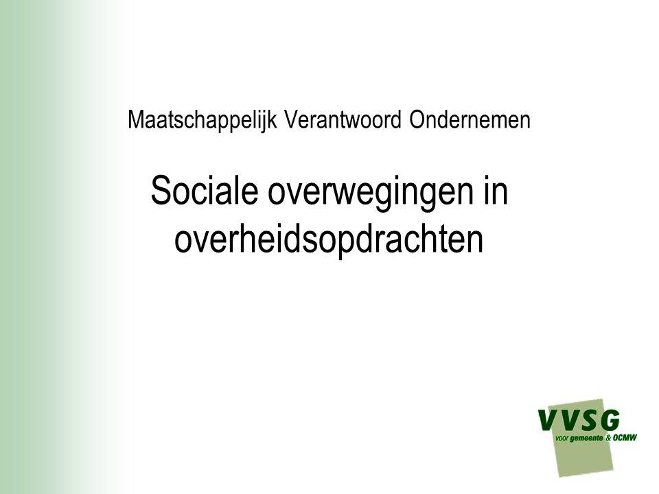 Maatschappelijk Verantwoord Ondernemen Sociale overwegingen in overheidsopdrachten