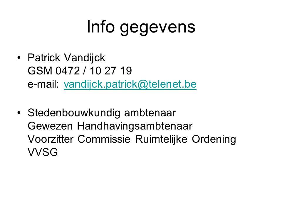 Info gegevens Patrick Vandijck GSM 0472 / 10 27 19 e-mail: vandijck.patrick@telenet.be.
