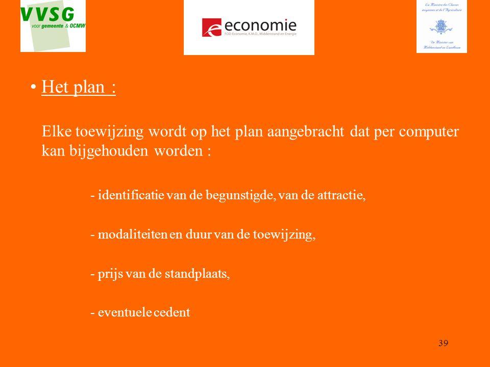 Het plan : Elke toewijzing wordt op het plan aangebracht dat per computer kan bijgehouden worden :