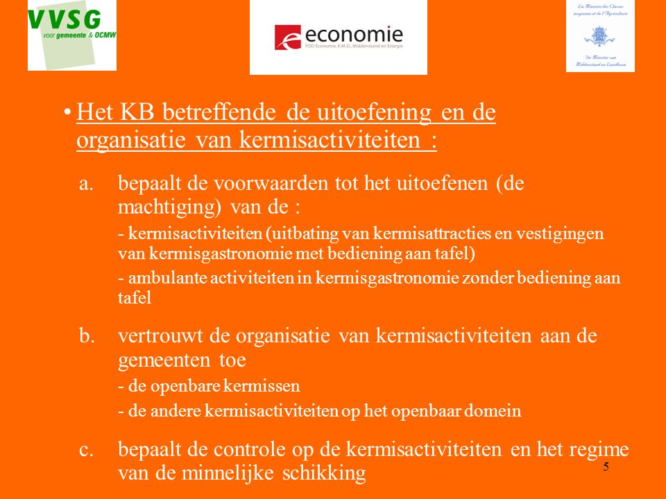 Het KB betreffende de uitoefening en de organisatie van kermisactiviteiten :