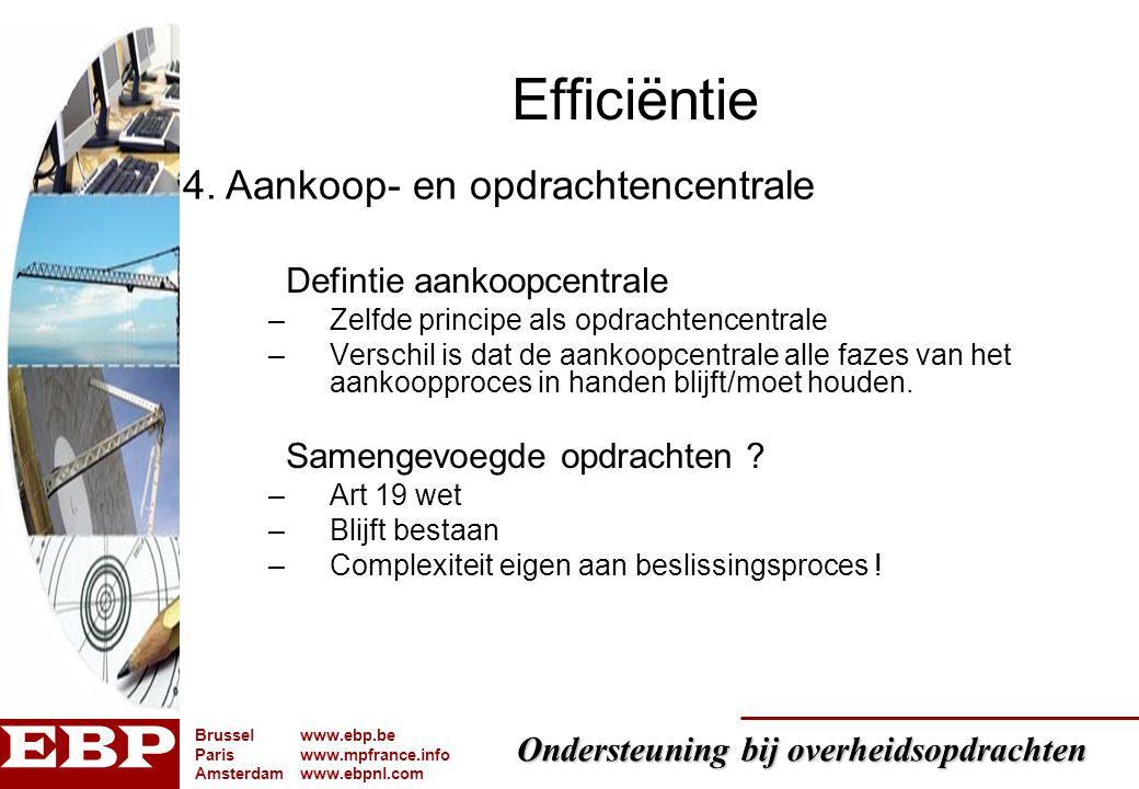Efficiëntie 4. Aankoop- en opdrachtencentrale Defintie aankoopcentrale