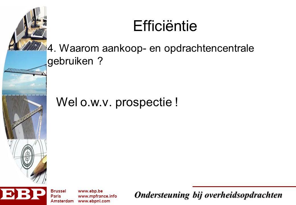 Efficiëntie Wel o.w.v. prospectie !