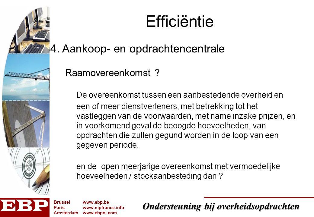 Efficiëntie 4. Aankoop- en opdrachtencentrale. Raamovereenkomst
