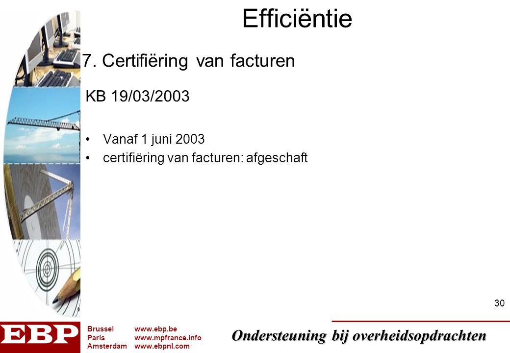 Efficiëntie 7. Certifiëring van facturen KB 19/03/2003