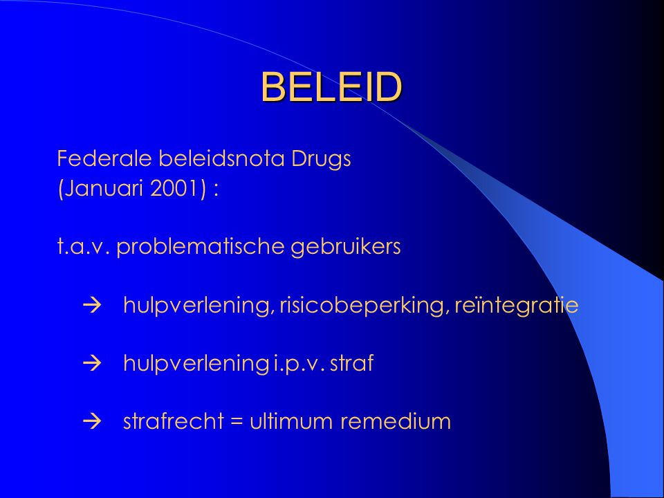 BELEID Federale beleidsnota Drugs (Januari 2001) :