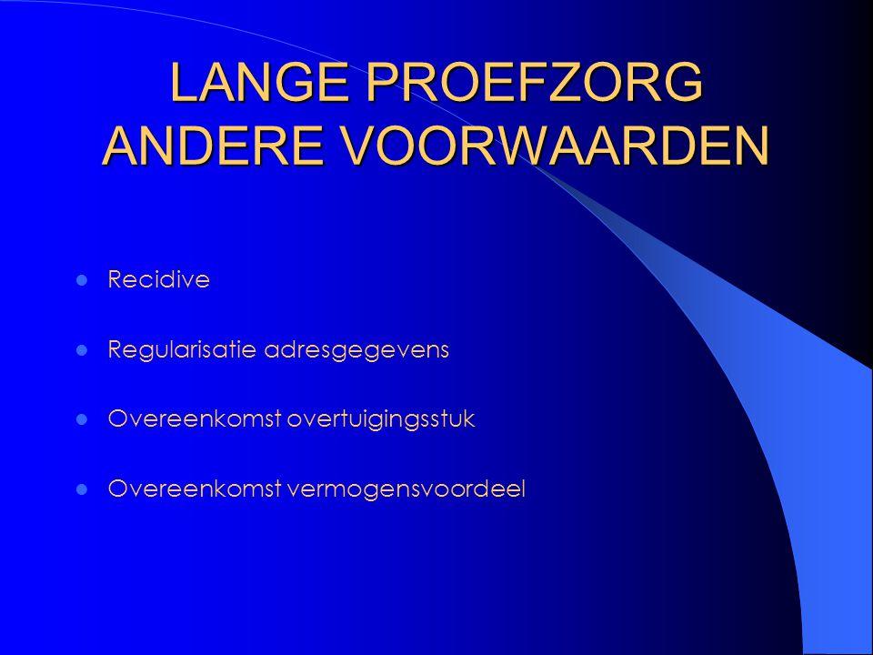 LANGE PROEFZORG ANDERE VOORWAARDEN