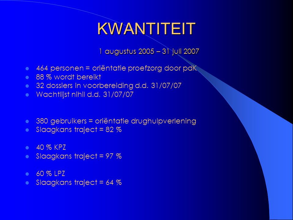 KWANTITEIT 1 augustus 2005 – 31 juli 2007