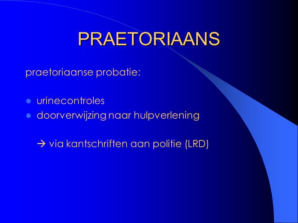 PRAETORIAANS praetoriaanse probatie: urinecontroles