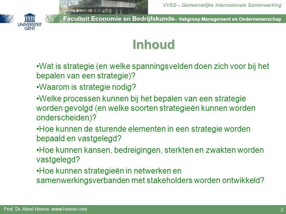 Inhoud Wat is strategie (en welke spanningsvelden doen zich voor bij het bepalen van een strategie)