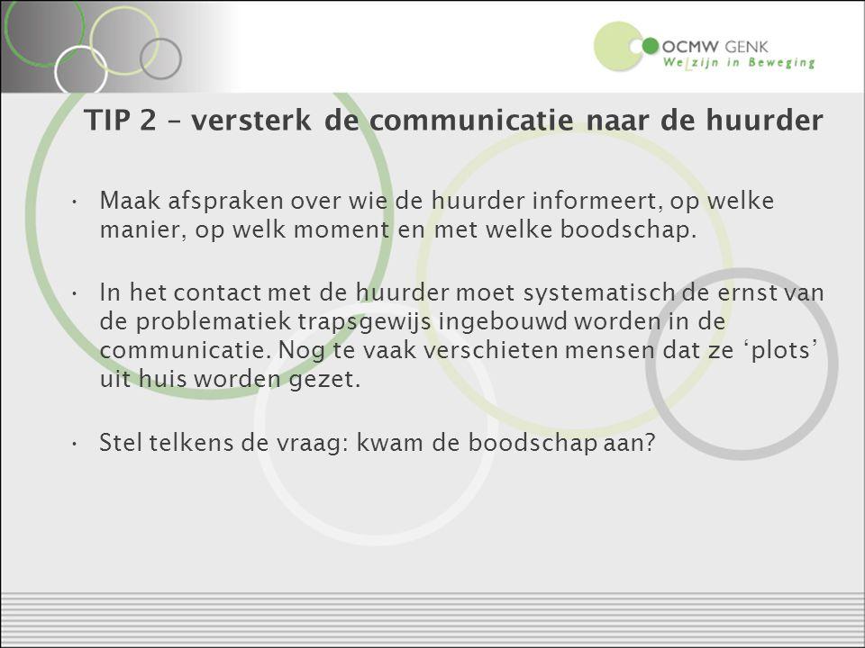 TIP 2 – versterk de communicatie naar de huurder