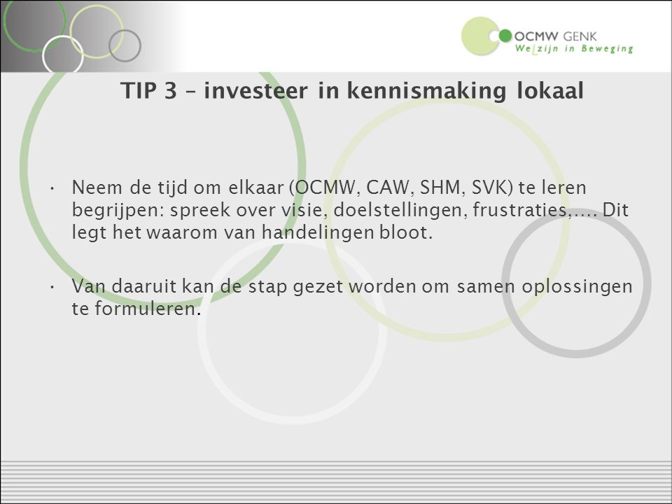 TIP 3 – investeer in kennismaking lokaal