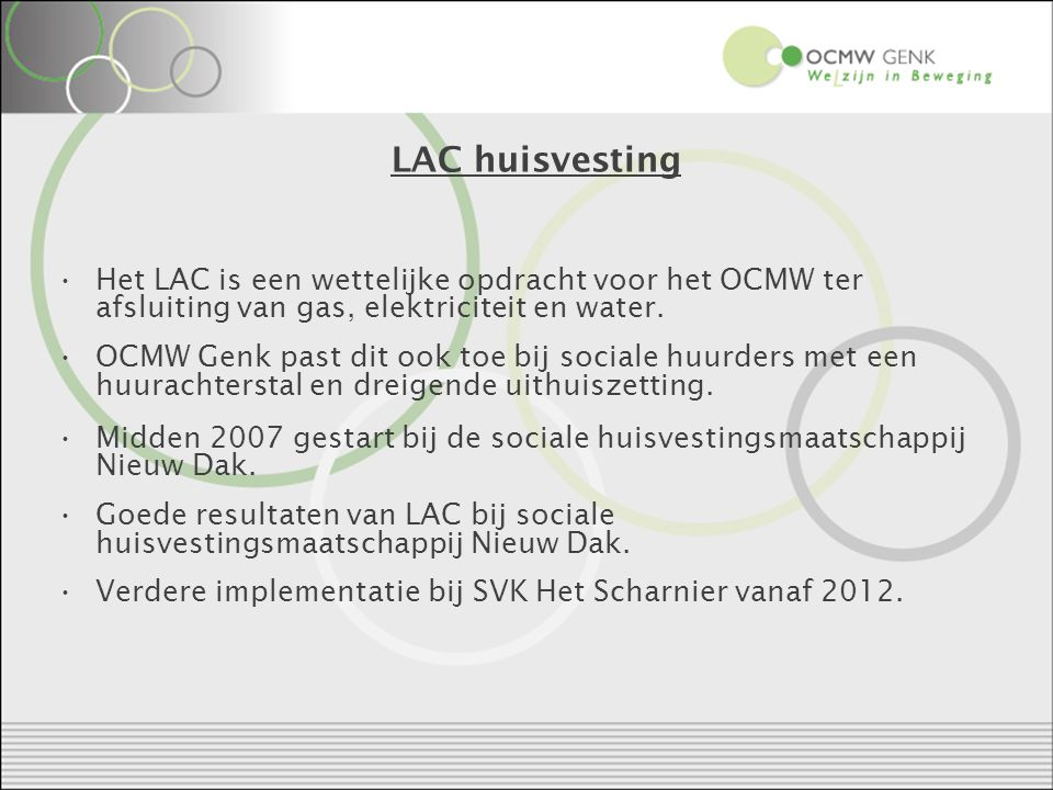 LAC huisvesting Het LAC is een wettelijke opdracht voor het OCMW ter afsluiting van gas, elektriciteit en water.