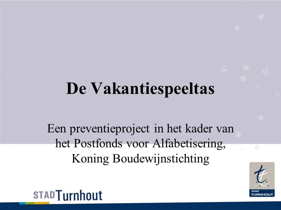 De Vakantiespeeltas Een preventieproject in het kader van het Postfonds voor Alfabetisering, Koning Boudewijnstichting.