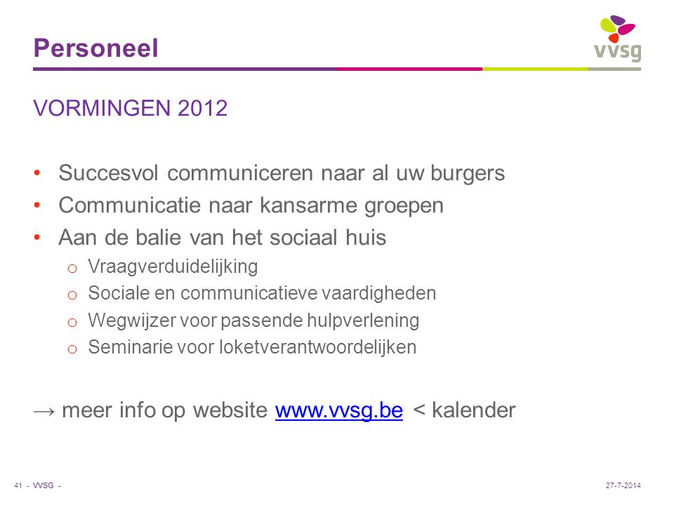 Personeel VORMINGEN 2012 Succesvol communiceren naar al uw burgers