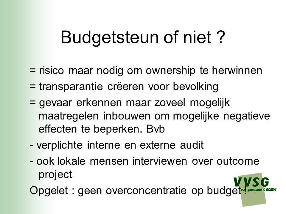 Budgetsteun of niet = risico maar nodig om ownership te herwinnen