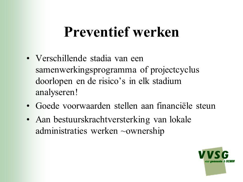 Preventief werken Verschillende stadia van een samenwerkingsprogramma of projectcyclus doorlopen en de risico's in elk stadium analyseren!