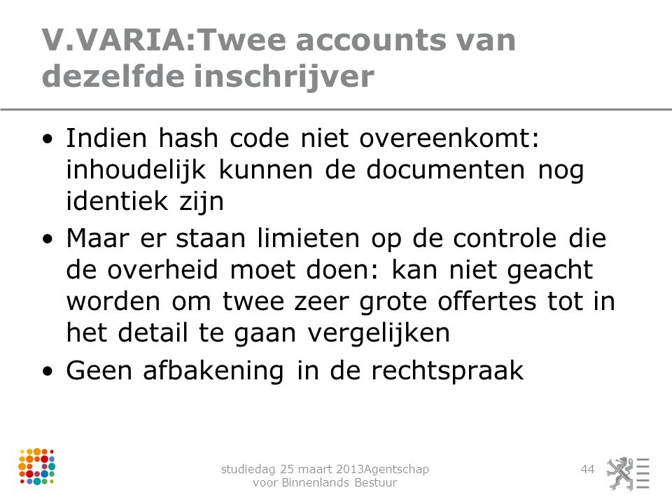V.VARIA:Twee accounts van dezelfde inschrijver