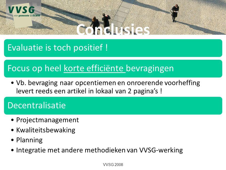 Conclusies VVSG 2008 Evaluatie is toch positief !