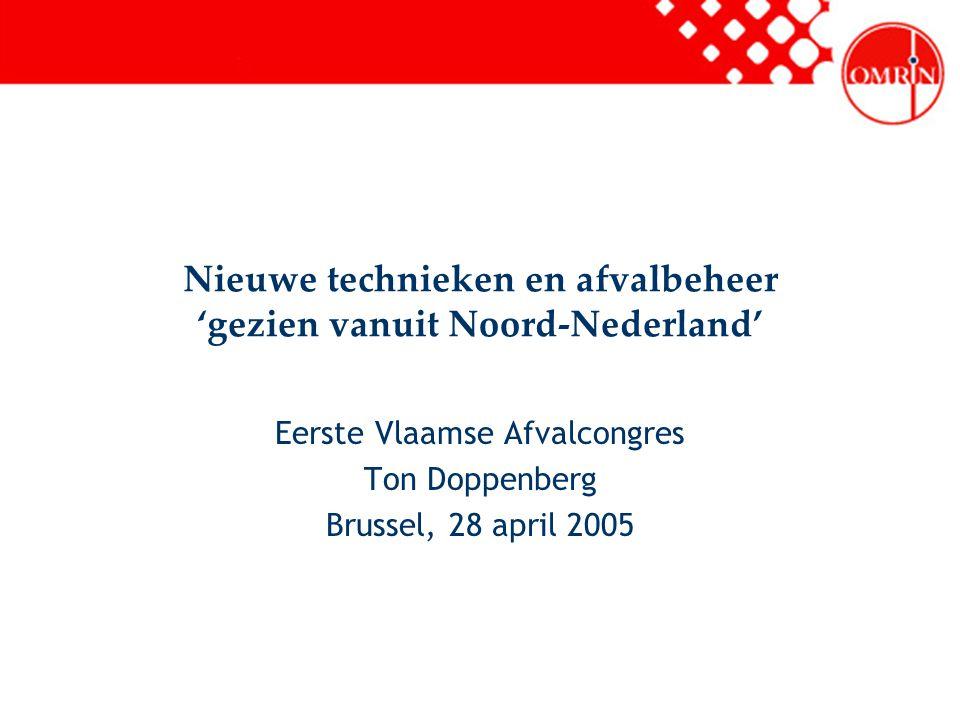 Nieuwe technieken en afvalbeheer 'gezien vanuit Noord-Nederland'