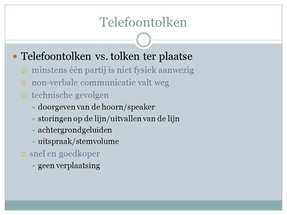 Telefoontolken Telefoontolken vs. tolken ter plaatse