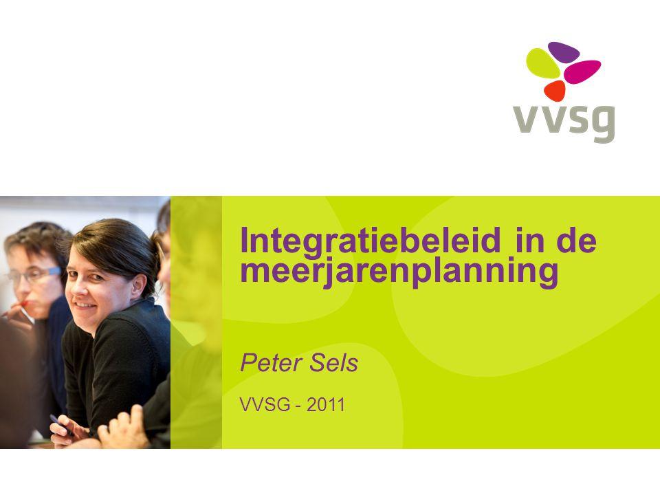 Integratiebeleid in de meerjarenplanning Peter Sels