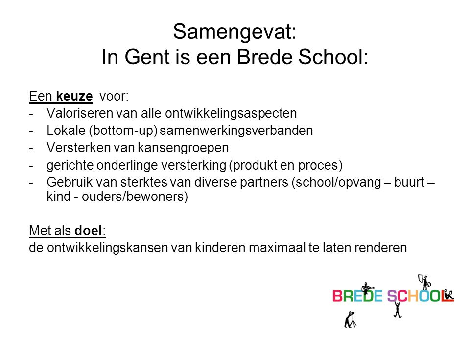 Samengevat: In Gent is een Brede School: