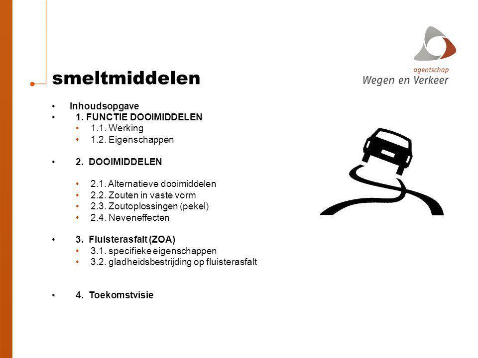 smeltmiddelen Inhoudsopgave 1. FUNCTIE DOOIMIDDELEN 1.1. Werking